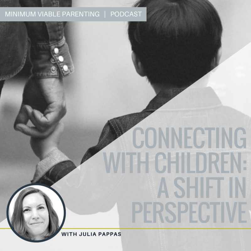 Episode 8: Connecting With Children - a Shift in Perspective