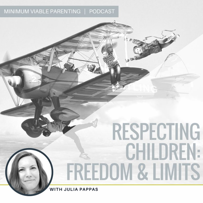 Episode 010: Respecting Children -- Freedom and Limits