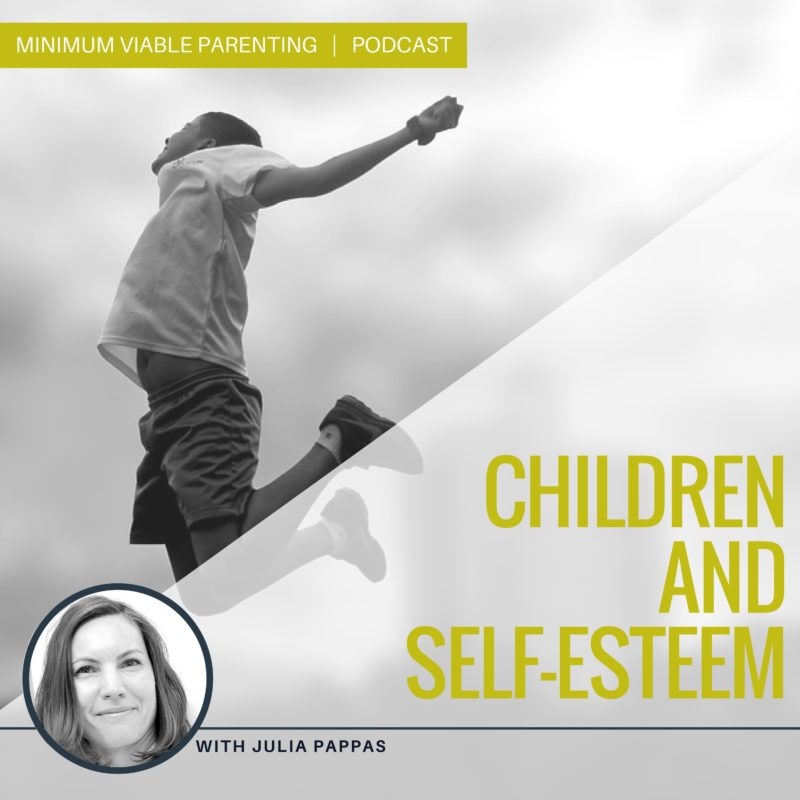 Episode 011: Children & Self-Esteem
