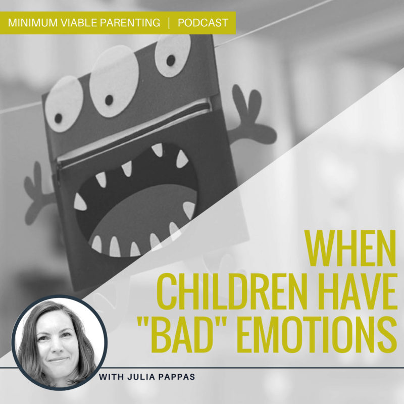 "Episode 013: When Children Have ""Bad"" Emotions"