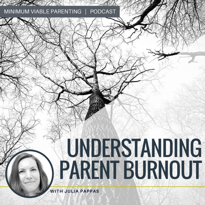 Episode 014: Understanding Parent Burnout