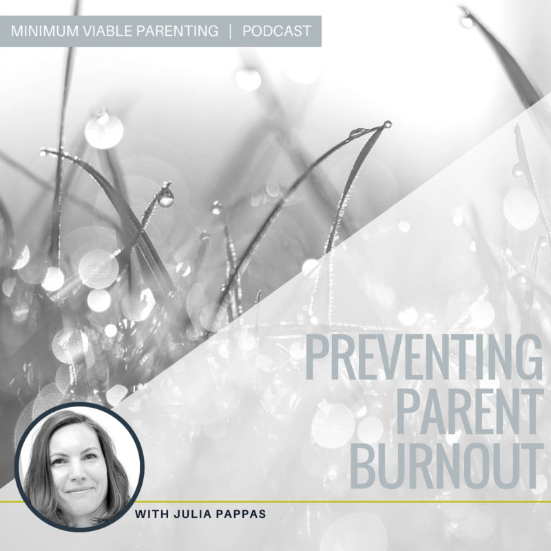 Episode 015: Preventing Parent Burnout