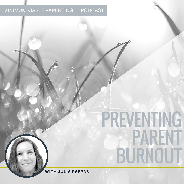 Episode 015: Preventing Parent Burnout