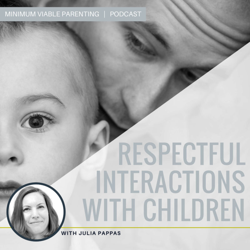Episode 017: Respectful Interactions With Children